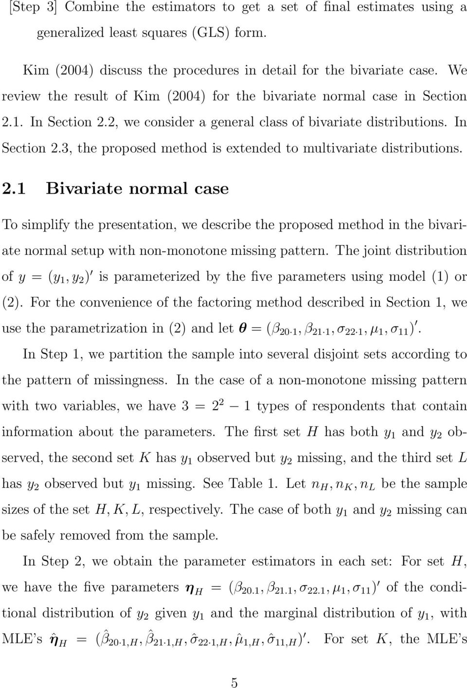 2.1 Bivariate normal case To simplify the presentation, we describe the proposed method in the bivariate normal setup with non-monotone missing pattern.