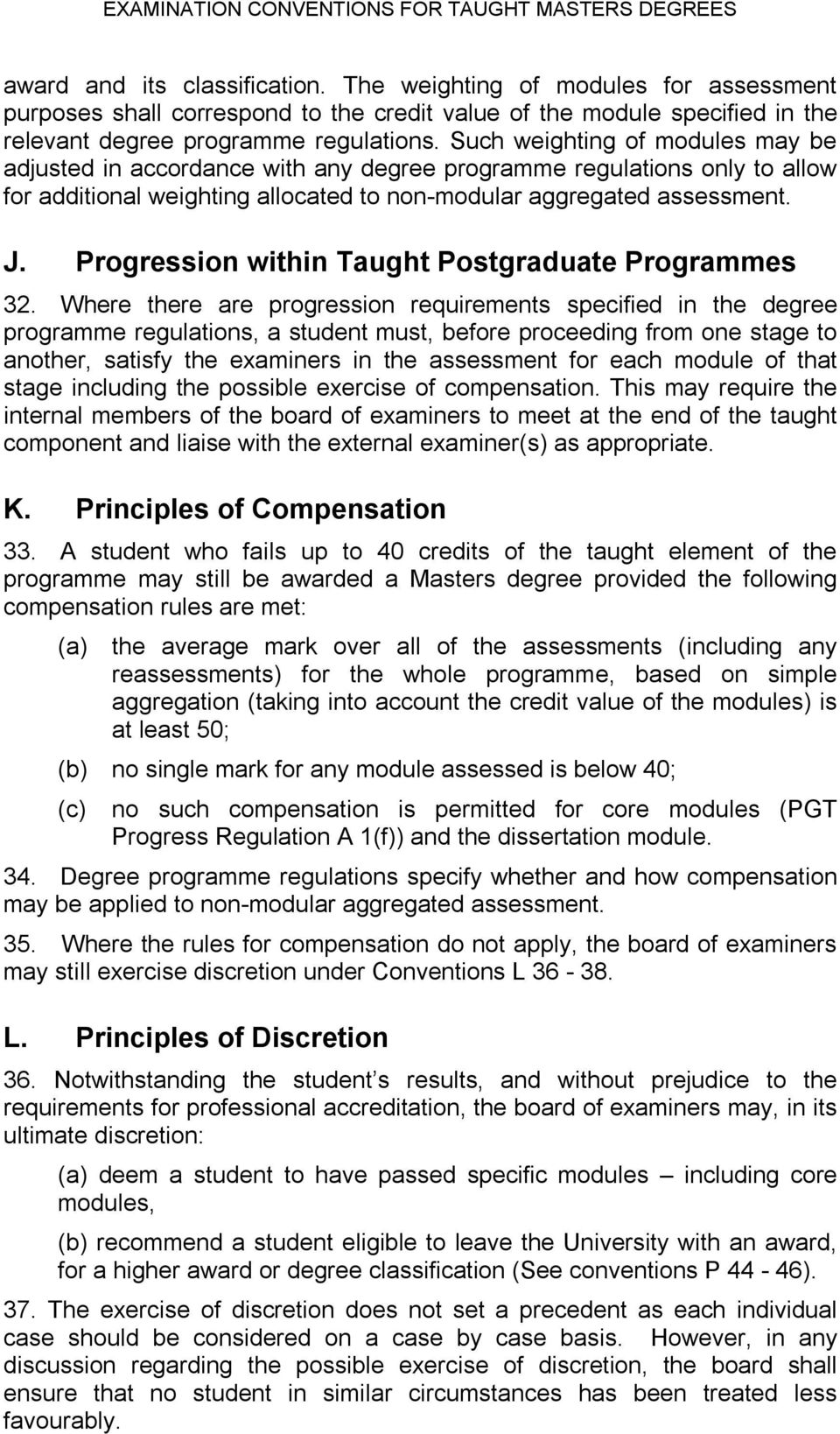 Progression within Taught Postgraduate Programmes 32.
