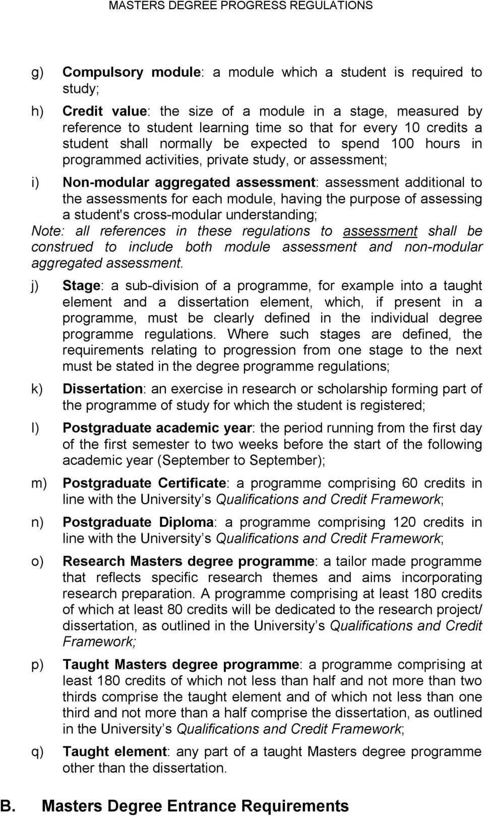 additional to the assessments for each module, having the purpose of assessing a student's cross modular understanding; Note: all references in these regulations to assessment shall be construed to