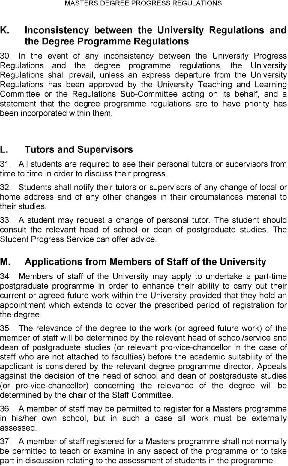 University Regulations has been approved by the University Teaching and Learning Committee or the Regulations Sub Committee acting on its behalf, and a statement that the degree programme regulations