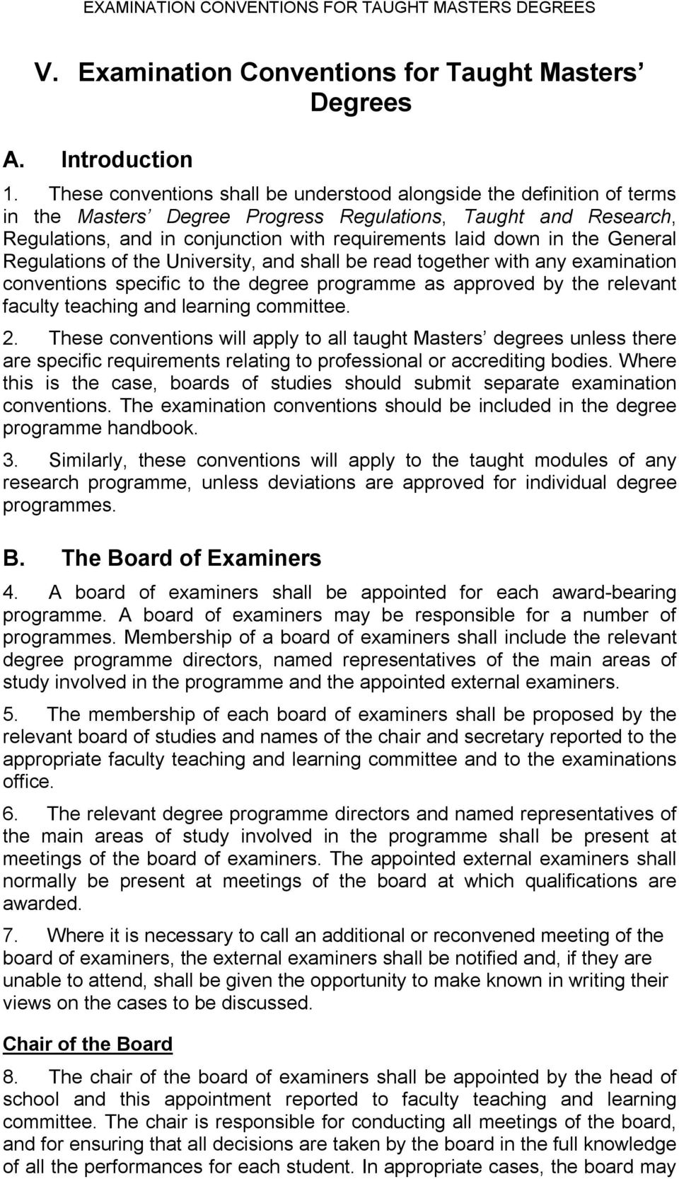 the General Regulations of the University, and shall be read together with any examination conventions specific to the degree programme as approved by the relevant faculty teaching and learning