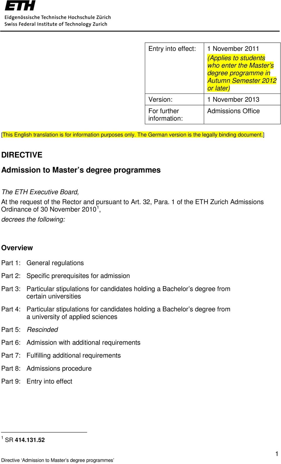 ] DIRECTIVE Admission to Master s degree programmes The ETH Executive Board, At the request of the Rector and pursuant to Art. 32, Para.