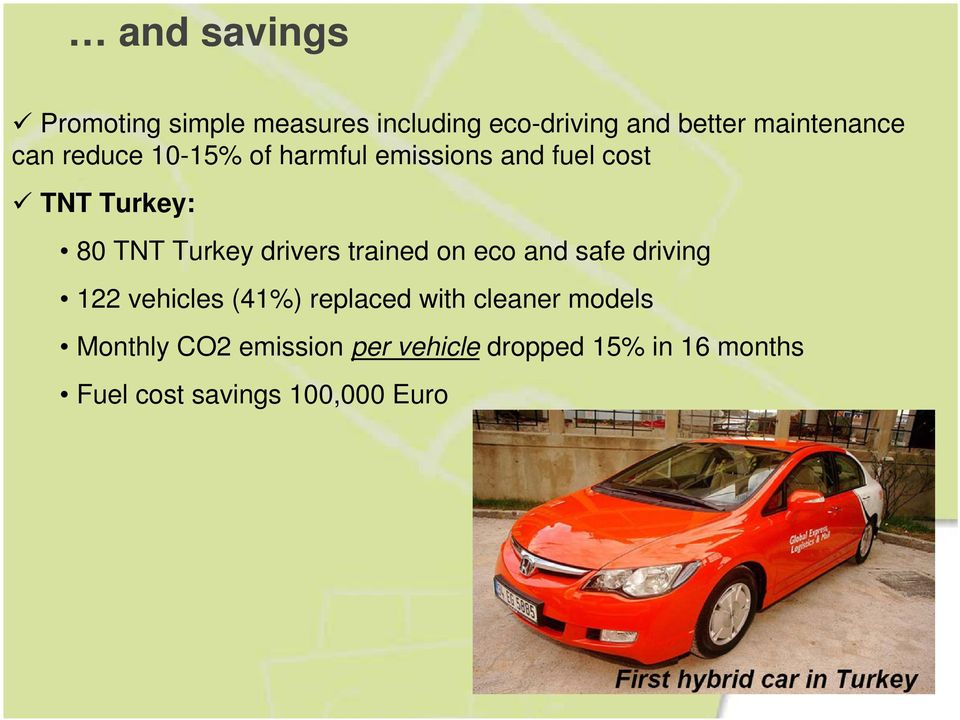 drivers trained on eco and safe driving 122 vehicles (41%) replaced with cleaner