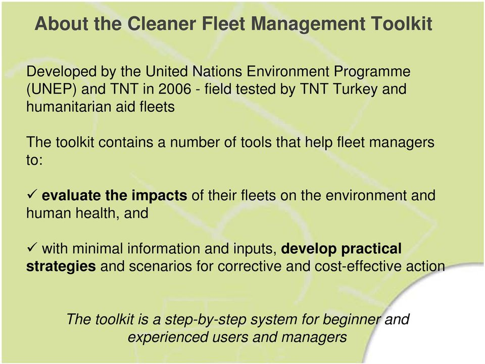 impacts of their fleets on the environment and human health, and with minimal information and inputs, develop practical strategies