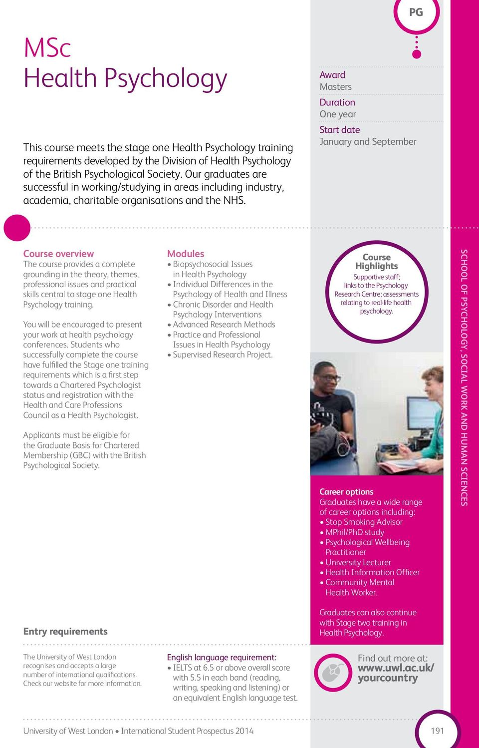 Masters One year January and overview The course provides a complete grounding in the theory, themes, professional issues and practical skills central to stage one Health Psychology training.