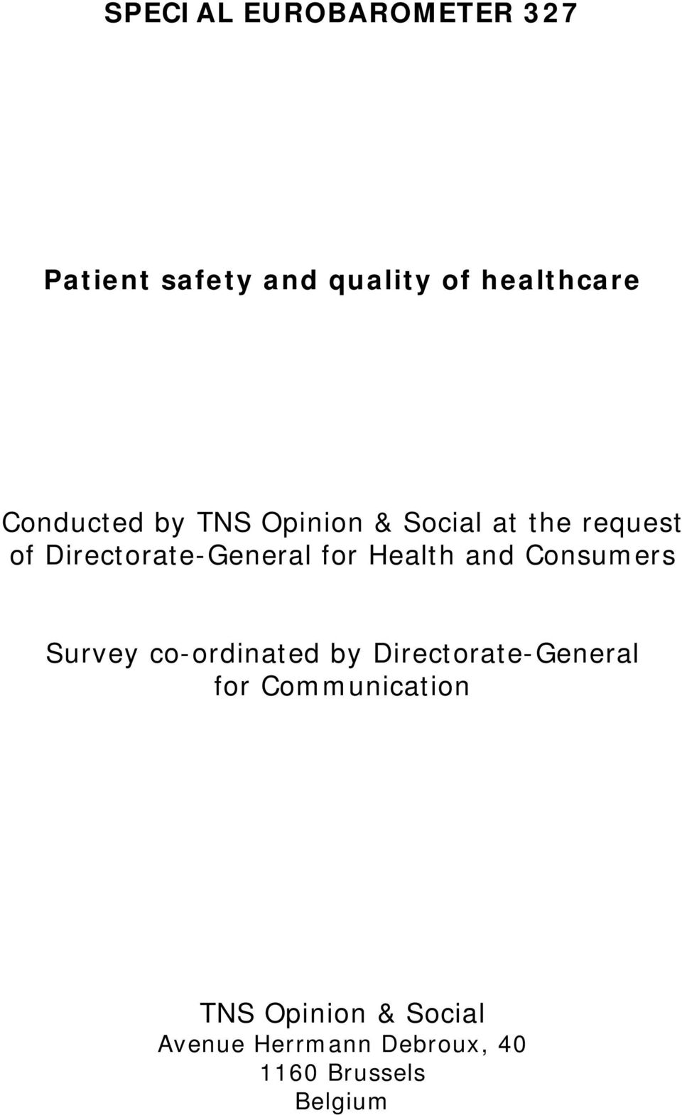 for Health and Consumers Survey co-ordinated by Directorate-General for