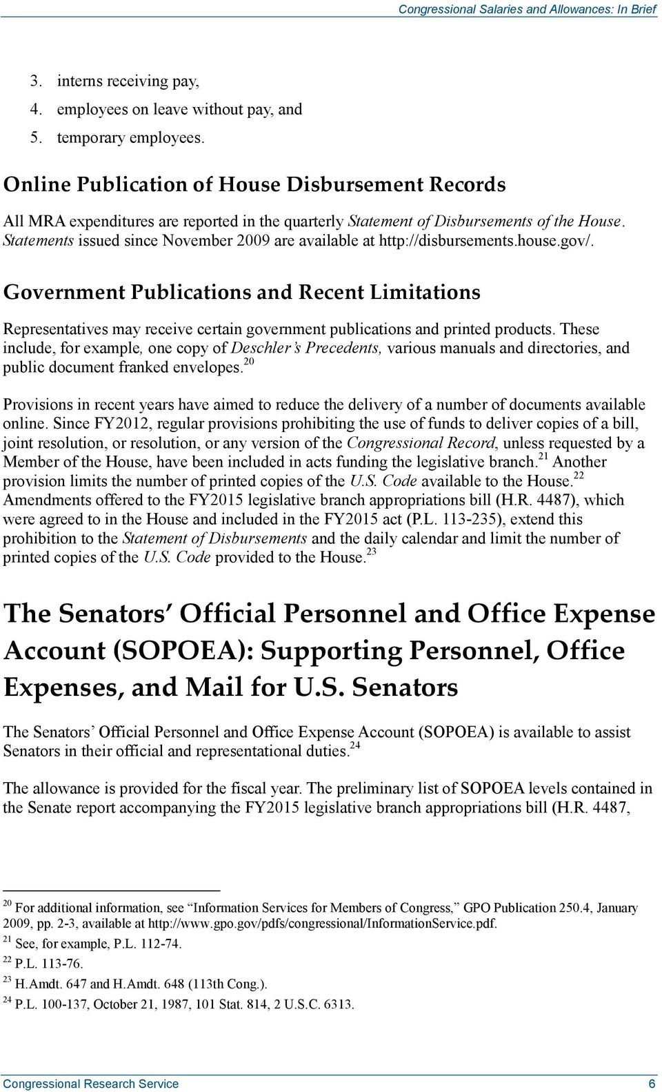 Statements issued since November 2009 are available at http://disbursements.house.gov/.