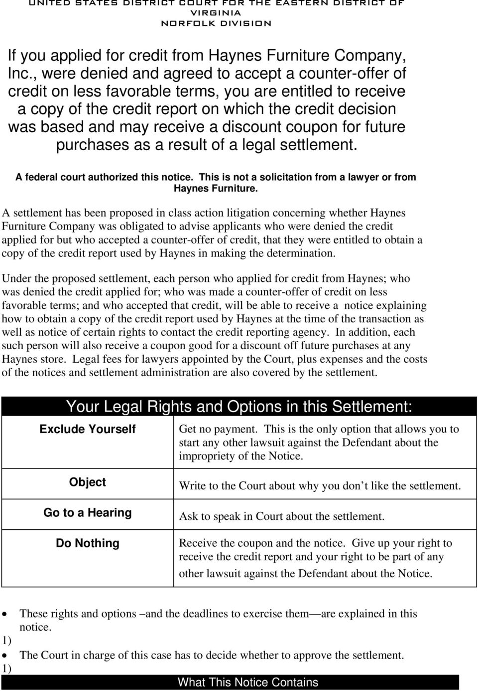 discount coupon for future purchases as a result of a legal settlement. A federal court authorized this notice. This is not a solicitation from a lawyer or from Haynes Furniture.
