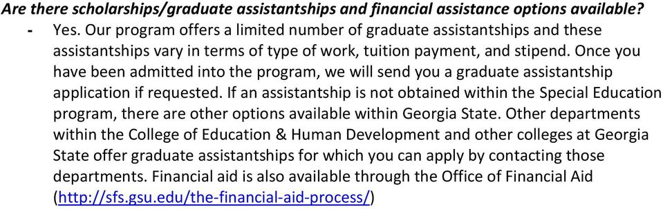 Once you have been admitted into the program, we will send you a graduate assistantship application if requested.