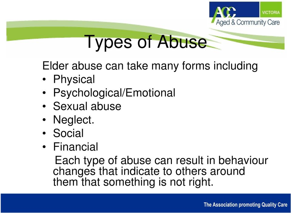 Social Financial Each type of abuse can result in behaviour
