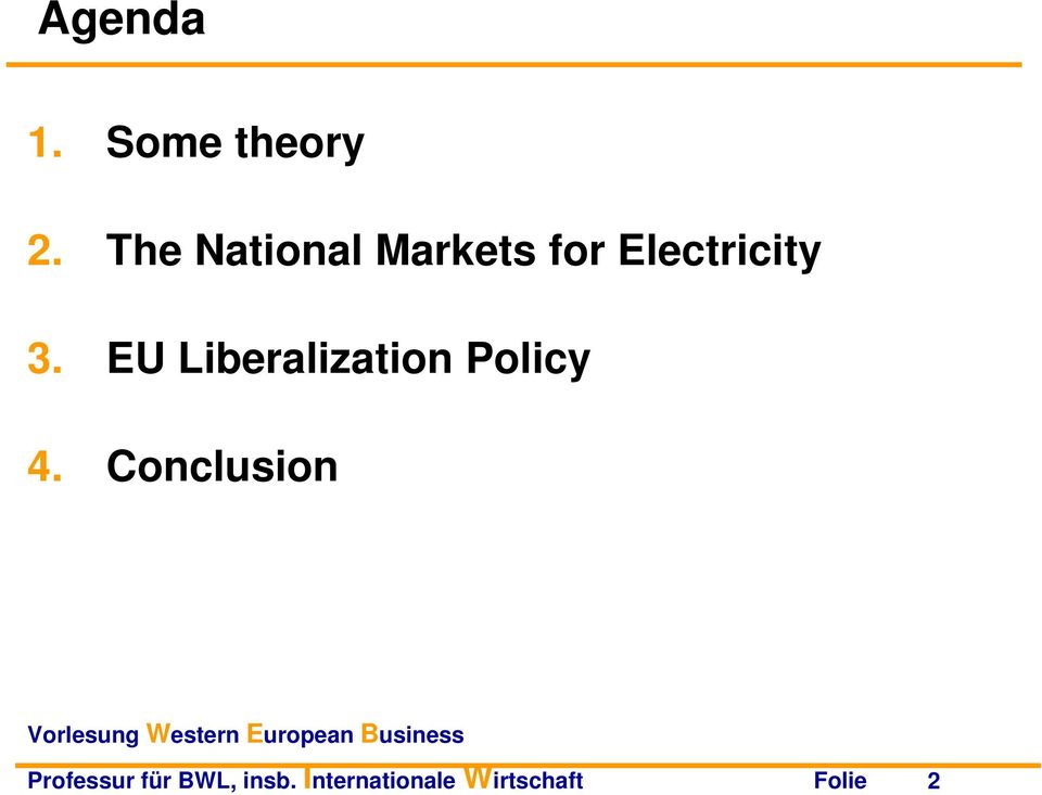 EU Liberalization Policy 4.