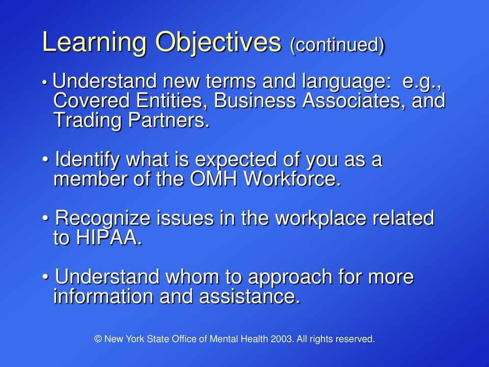 Recognize issues in the workplace related to HIPAA.