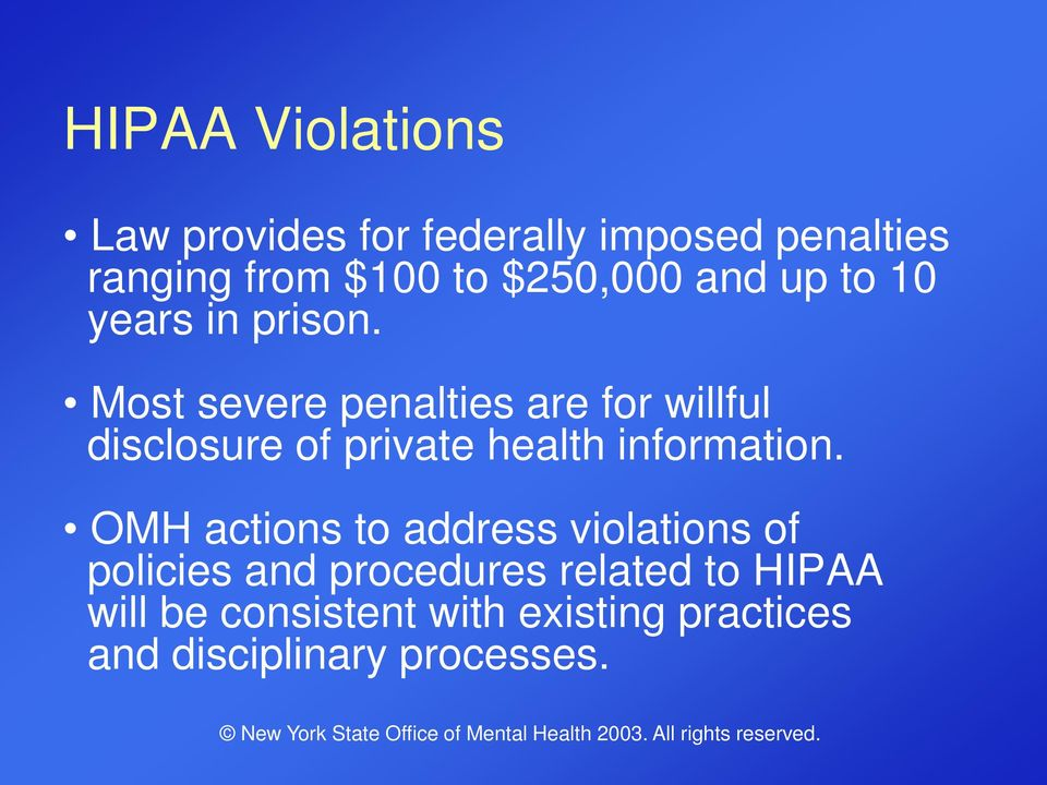 Most severe penalties are for willful disclosure of private health information.