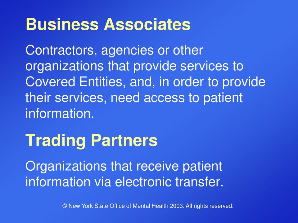 their services, need access to patient information.