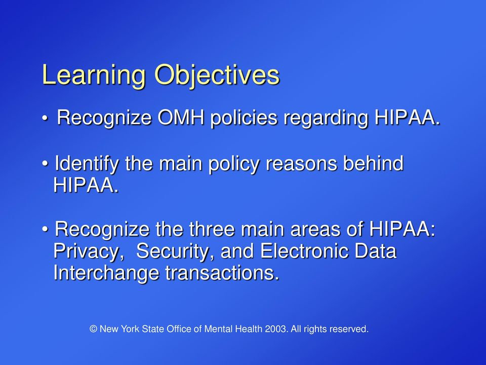 Recognize the three main areas of HIPAA: Privacy,