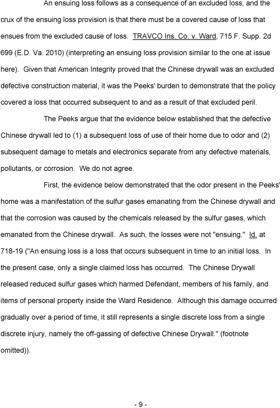 Given that American Integrity proved that the Chinese drywall was an excluded defective construction material, it was the Peeks' burden to demonstrate that the policy covered a loss that occurred