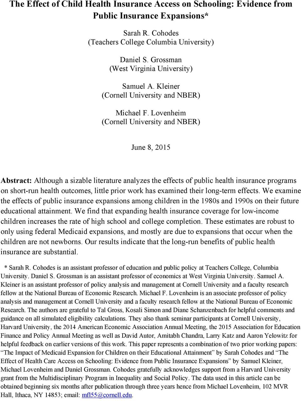 Lovenheim (Cornell University and NBER) June 8, 2015 Abstract: Although a sizable literature analyzes the effects of public health insurance programs on short-run health outcomes, little prior work
