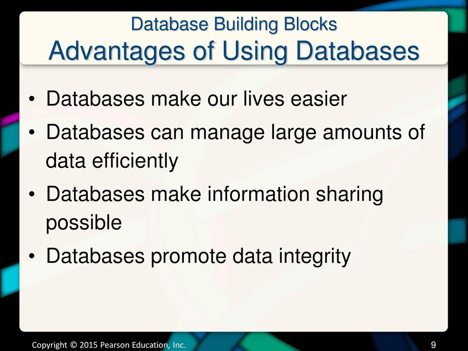 efficiently Databases make information sharing possible
