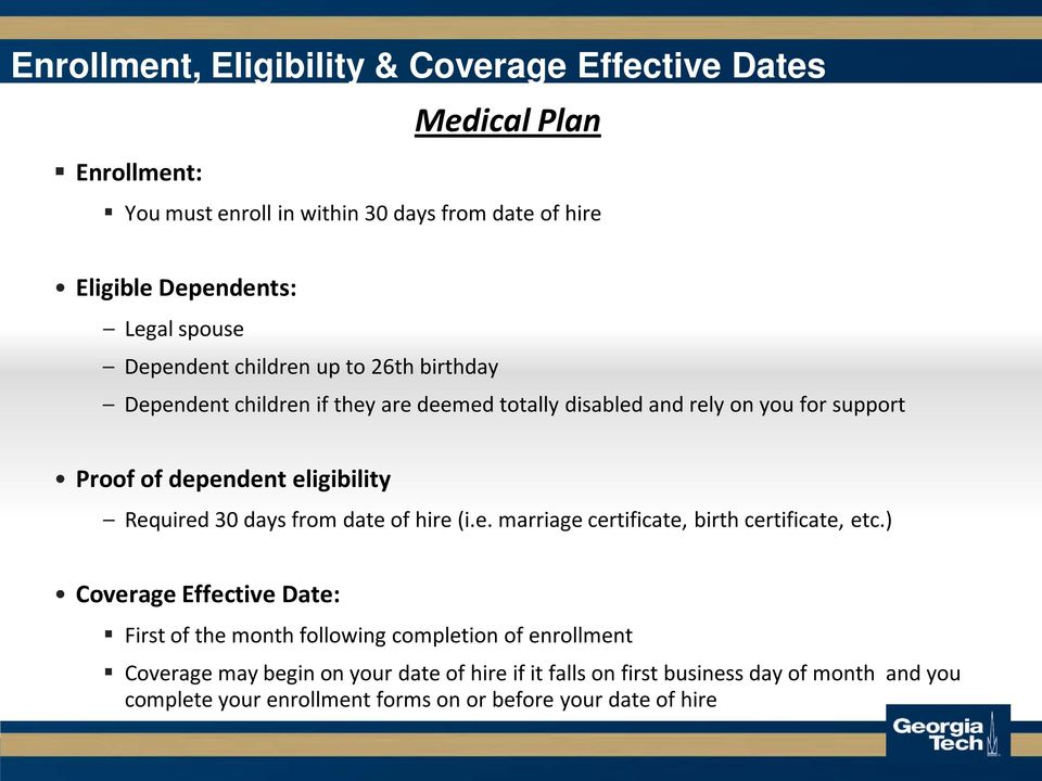 eligibility Required 30 days from date of hire (i.e. marriage certificate, birth certificate, etc.