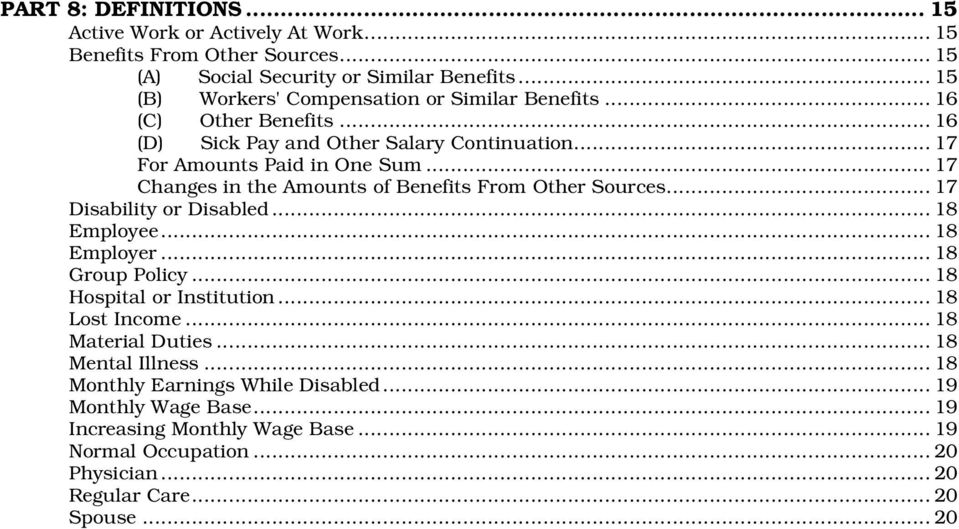 .. 17 Changes in the Amounts of Benefits From Other Sources... 17 Disability or Disabled... 18 Employee... 18 Employer... 18 Group Policy... 18 Hospital or Institution.
