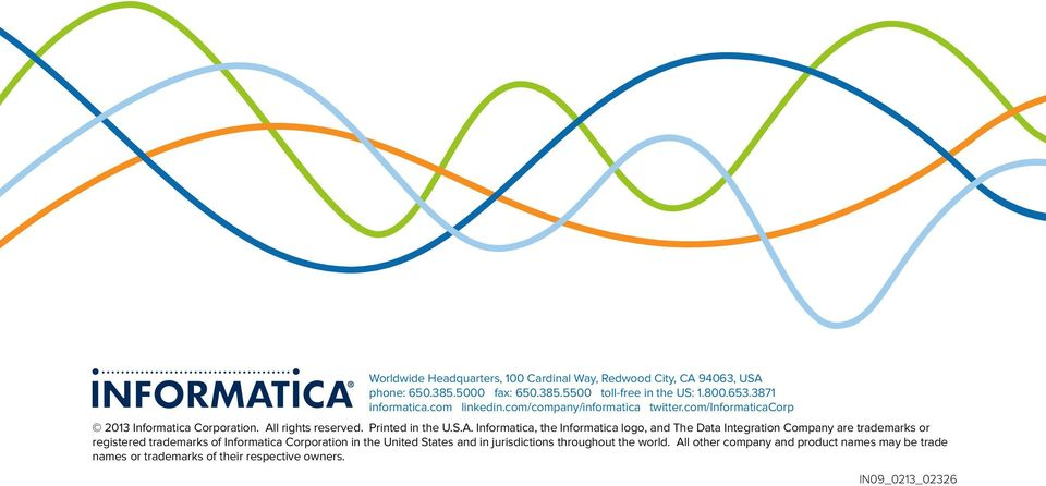 A. Informatica, the Informatica logo, and The Data Integration Company are trademarks or registered trademarks of Informatica Corporation in the United