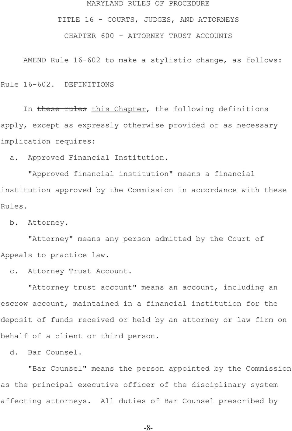 """Approved financial institution"" means a financial institution approved by the Commission in accordance with these Rules. b. Attorney."