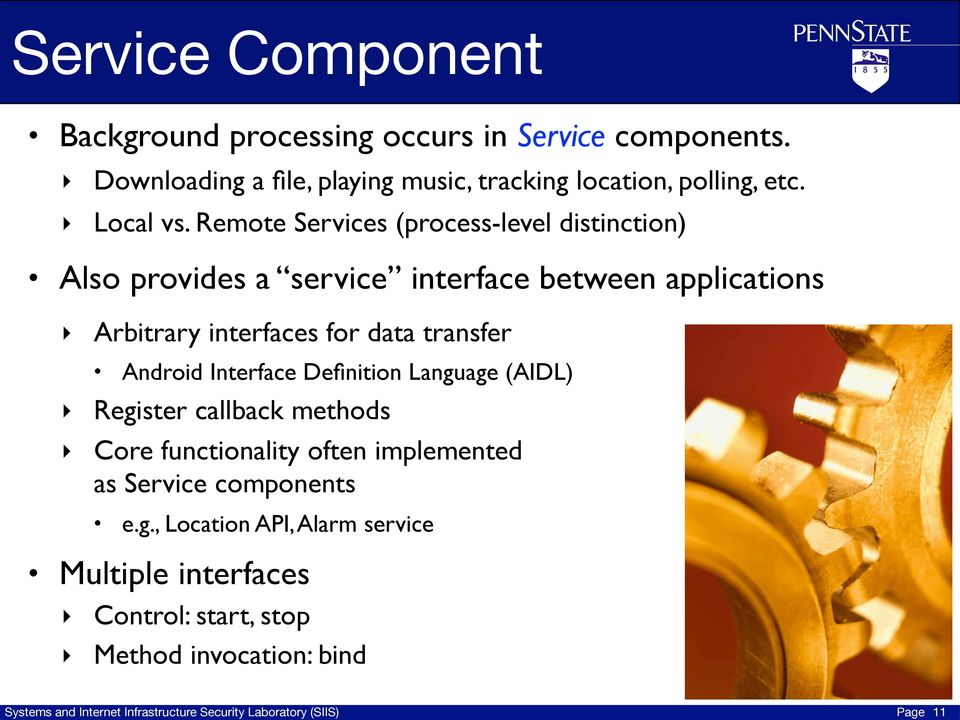 Remote Services (process-level distinction) Also provides a service interface between applications Arbitrary interfaces for data