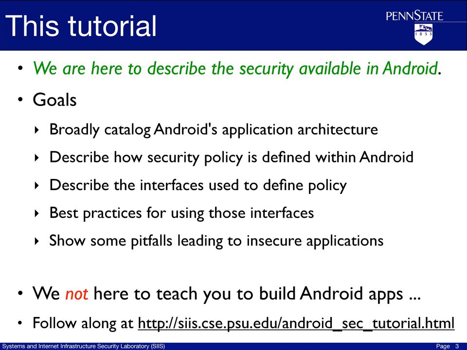 Android Describe the interfaces used to define policy Best practices for using those interfaces Show some