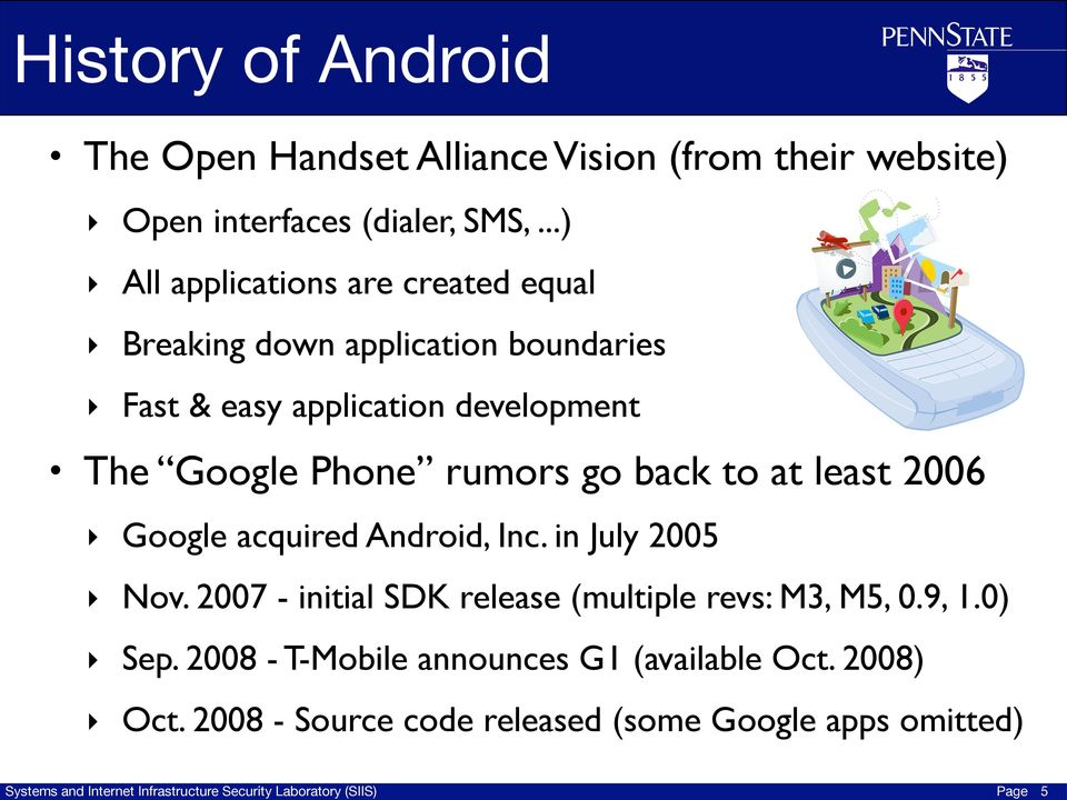 Phone rumors go back to at least 2006 Google acquired Android, Inc. in July 2005 Nov.