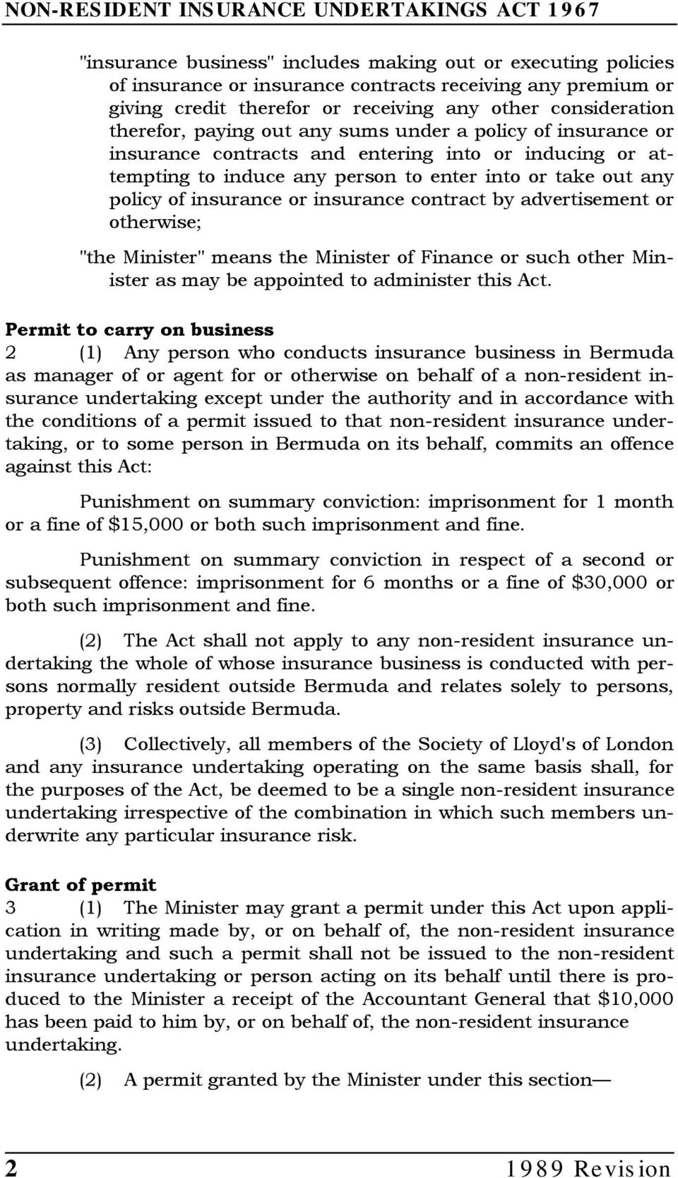 "contract by advertisement or otherwise; ""the Minister"" means the Minister of Finance or such other Minister as may be appointed to administer this Act."