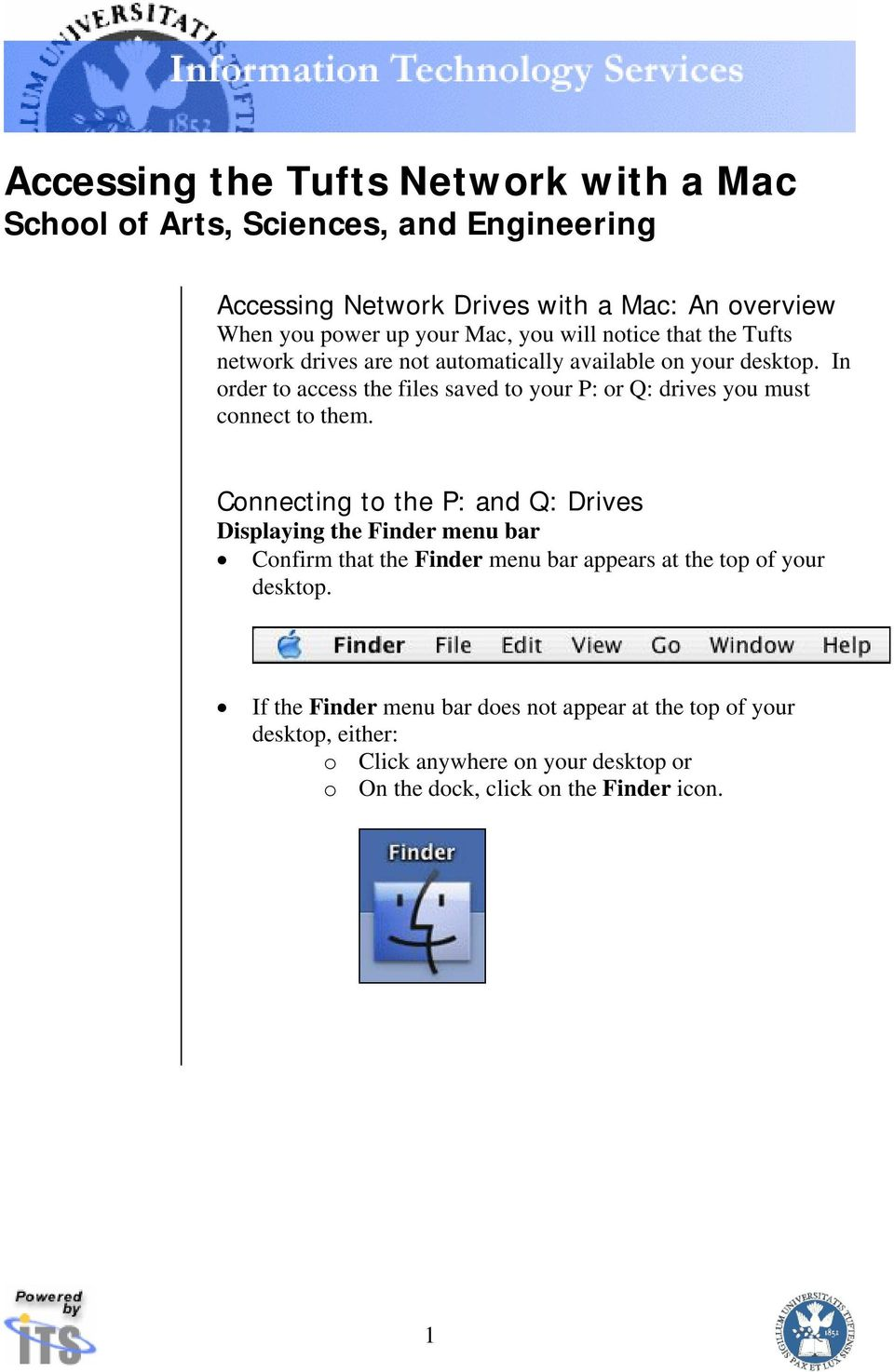In order to access the files saved to your P: or Q: drives you must connect to them.
