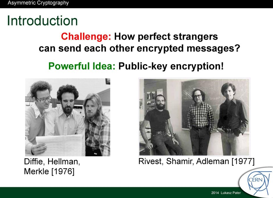 Powerful Idea: Public-key encryption!
