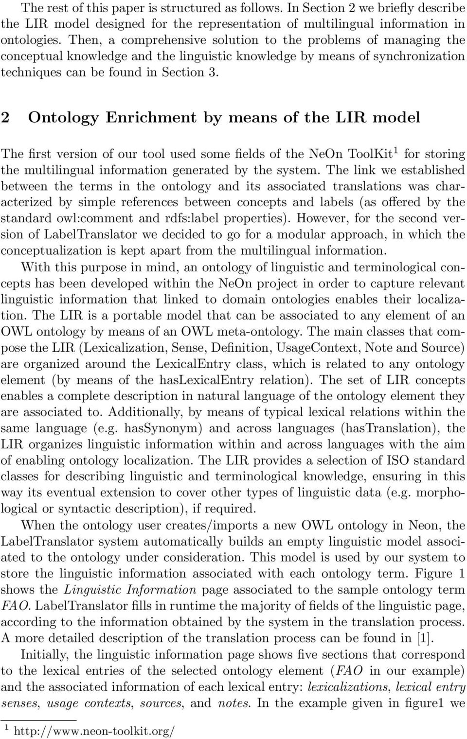 2 Ontology Enrichment by means of the LIR model The first version of our tool used some fields of the NeOn ToolKit 1 for storing the multilingual information generated by the system.
