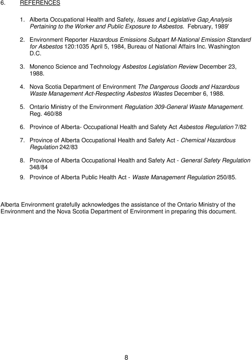 Monenco Science and Technology Asbestos Legislation Review December 23, 1988. 4.
