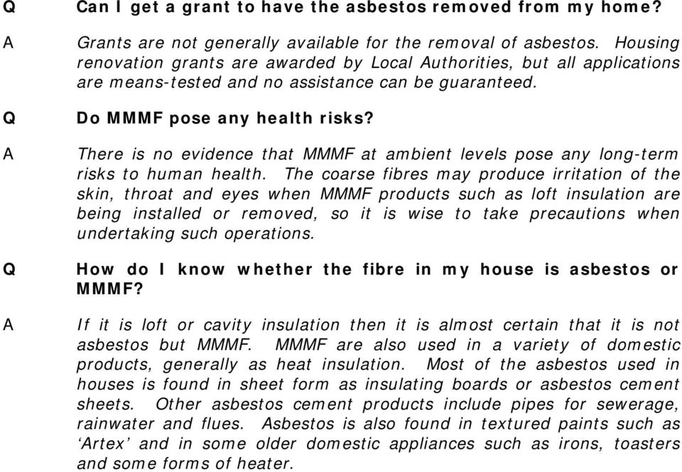 There is no evidence that MMMF at ambient levels pose any long-term risks to human health.