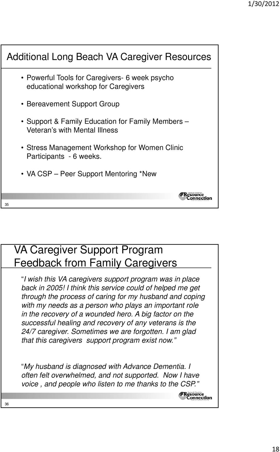 VA CSP Peer Support Mentoring *New 35 VA Caregiver Support Program Feedback from Family Caregivers I wish this VA caregivers support program was in place back in 2005!