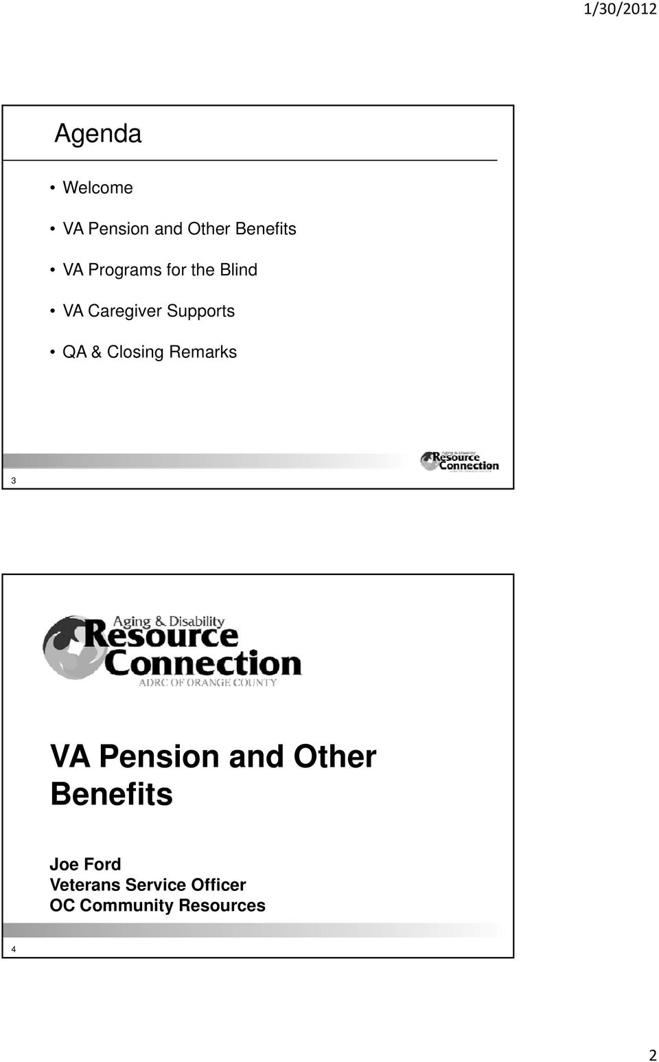 Closing Remarks 3 VA Pension and Other Benefits Joe