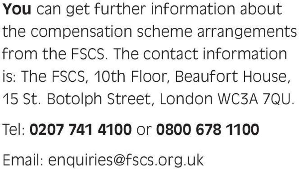 The contact information is: The FSCS, 10th Floor, Beaufort