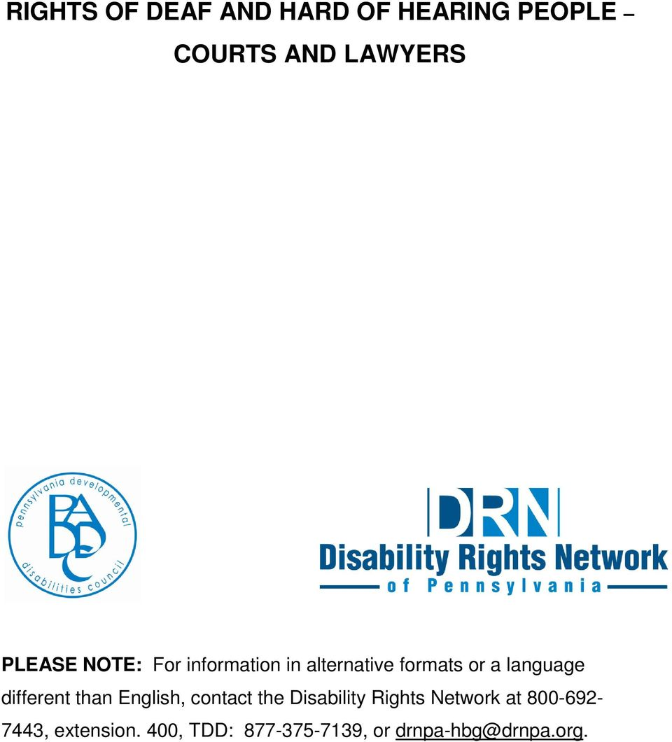 different than English, contact the Disability Rights Network at