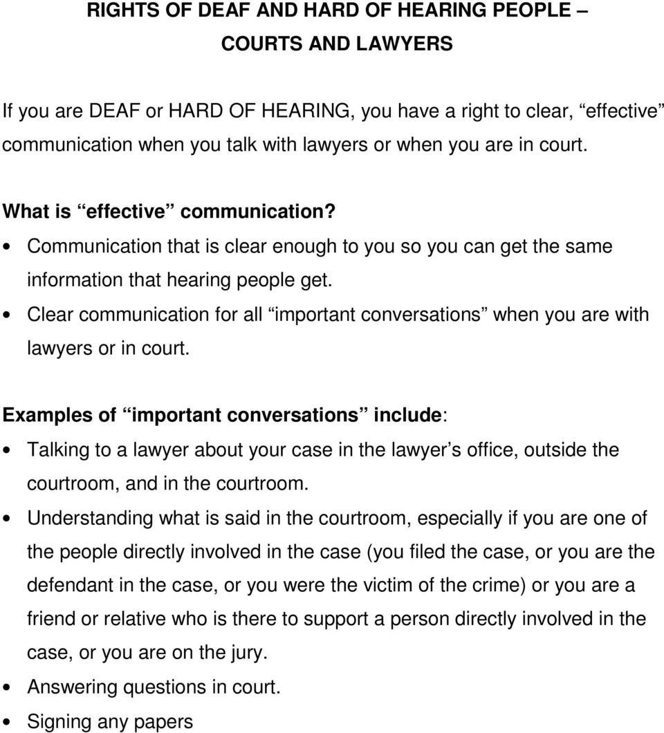 Clear communication for all important conversations when you are with lawyers or in court.
