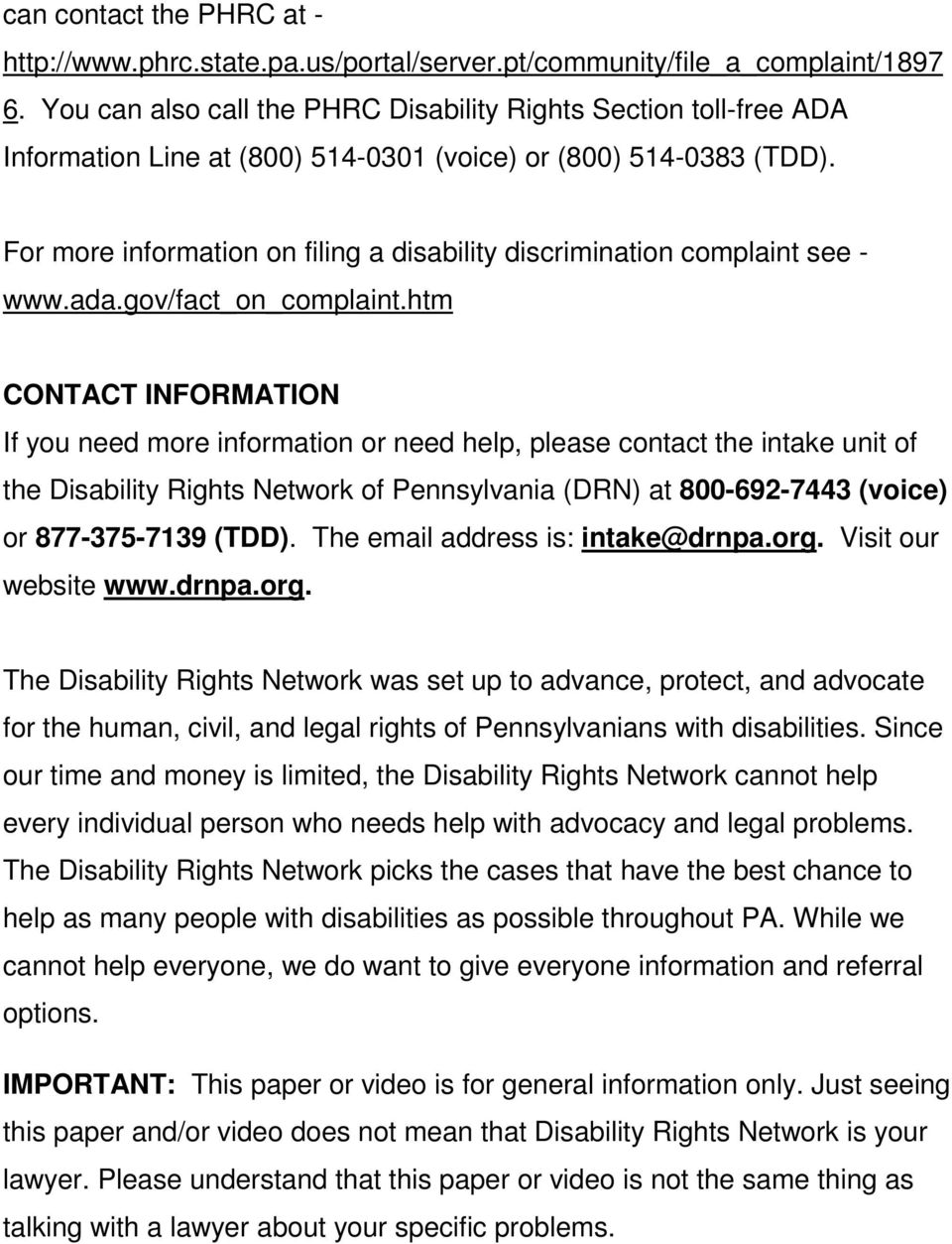For more information on filing a disability discrimination complaint see - www.ada.gov/fact_on_complaint.