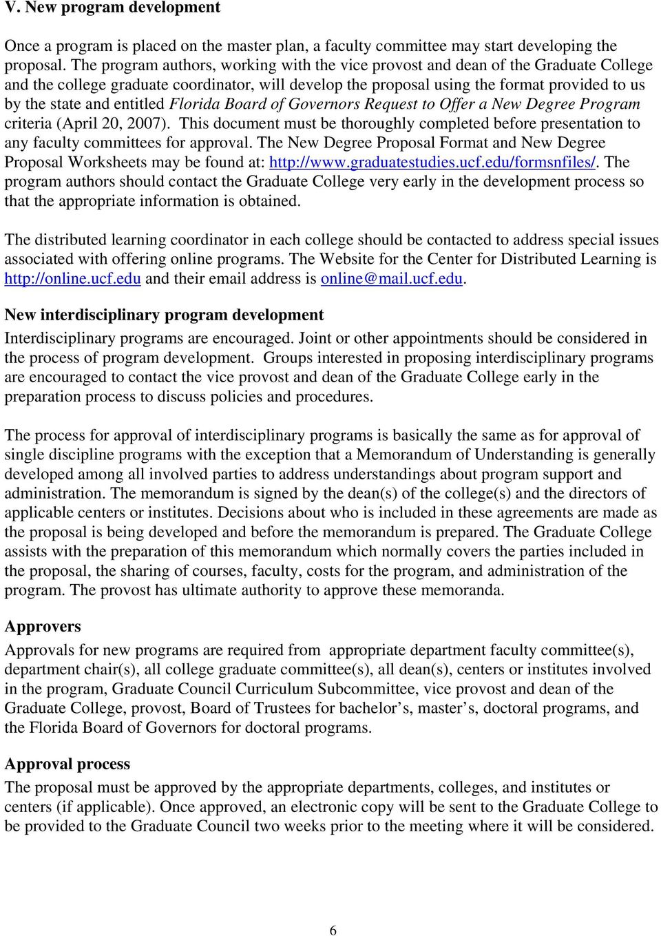 entitled Florida Board of Governors Request to Offer a New Degree Program criteria (April 20, 2007).