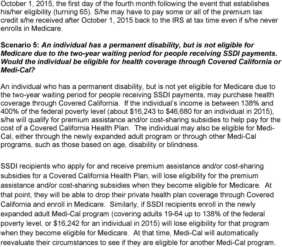 Scenario 5: An individual has a permanent disability, but is not eligible for Medicare due to the two-year waiting period for people receiving SSDI payments.