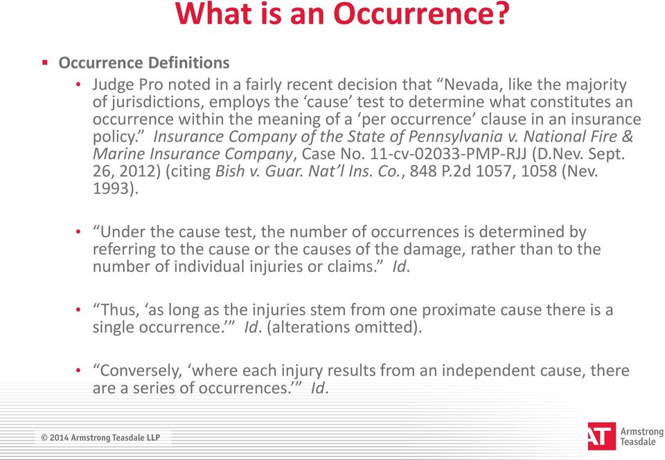 meaning of a per occurrence clause in an insurance policy. Insurance Company of the State of Pennsylvania v. National Fire & Marine Insurance Company, Case No. 11-cv-02033-PMP-RJJ (D.Nev. Sept.