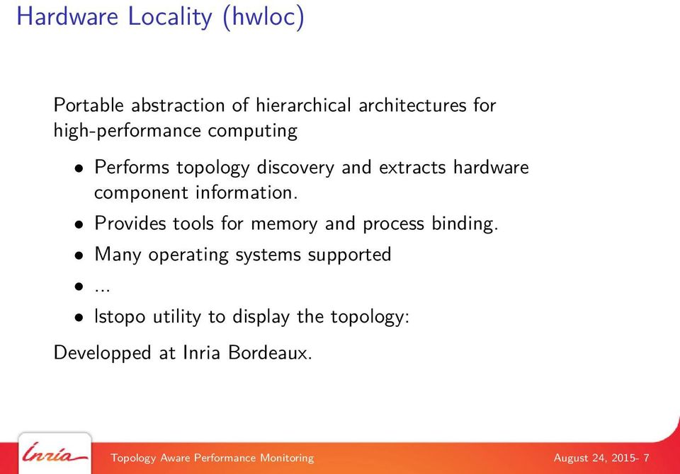 Provides tools for memory and process binding. Many operating systems supported.