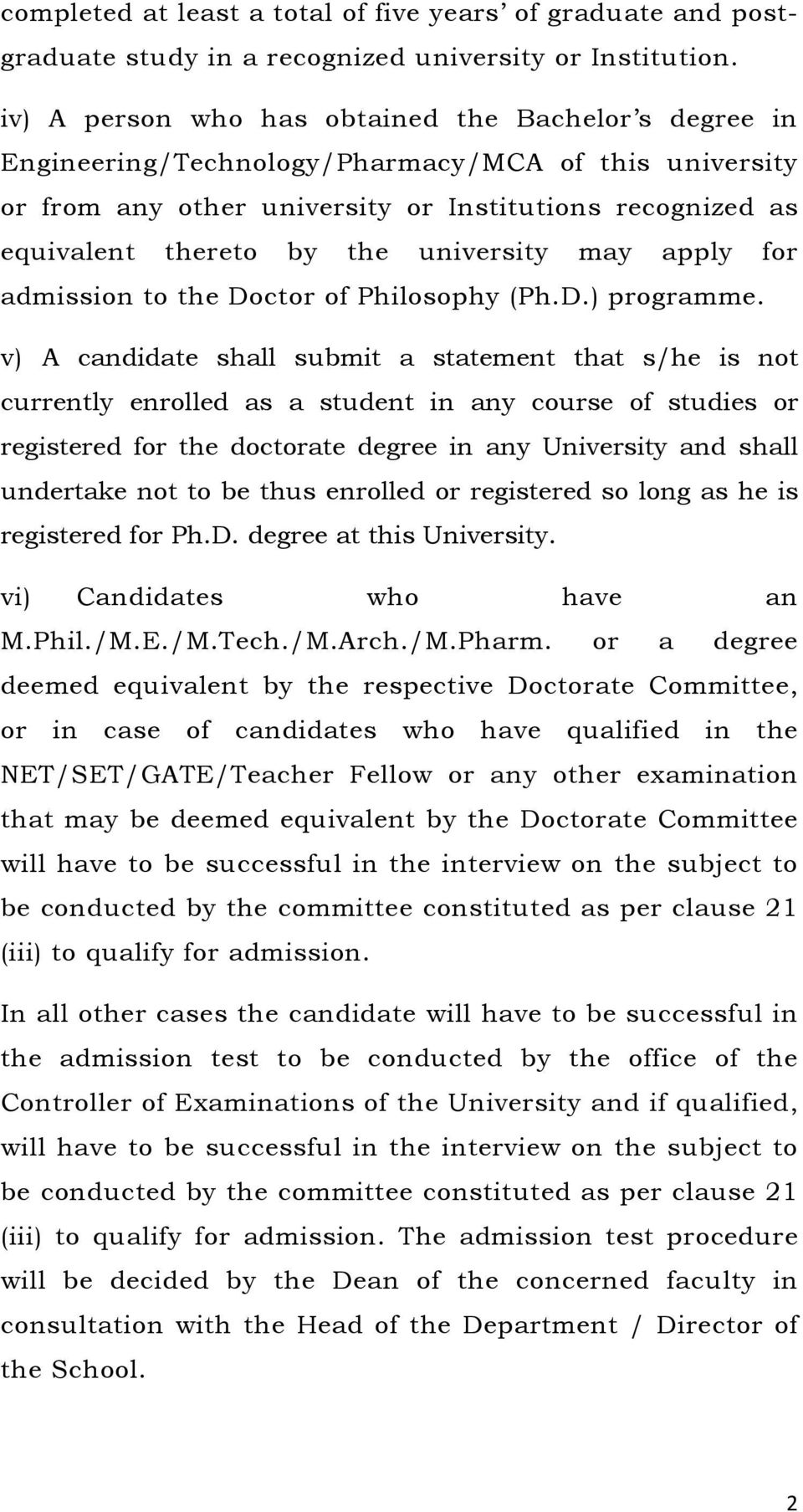 university may apply for admission to the Doctor of Philosophy (Ph.D.) programme.