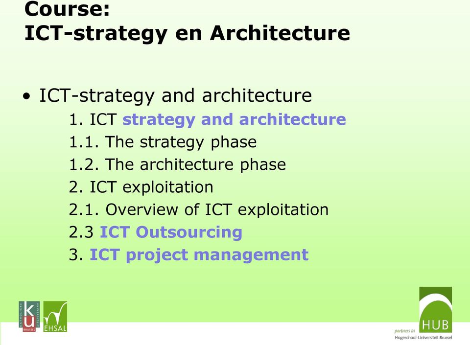 2. The architecture phase 2. ICT exploitation 2.1.