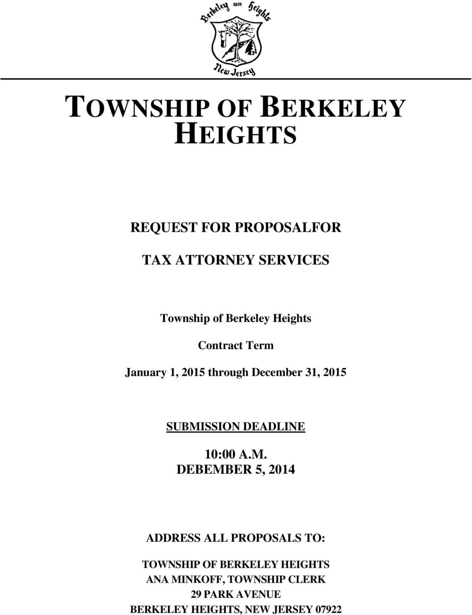 SUBMISSION DEADLINE 10:00 A.M. DEBEMBER 5, 2014 ADDRESS ALL PROPOSALS TO: TOWNSHIP