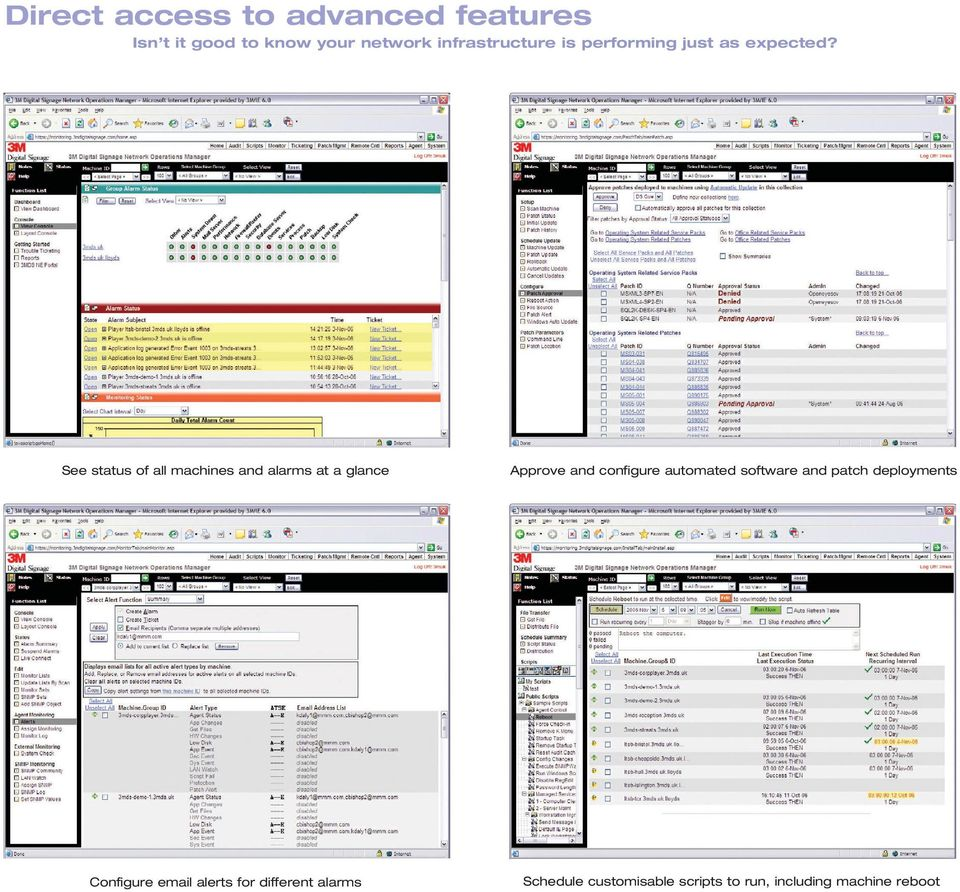 See status of all machines and alarms at a glance Approve and configure automated