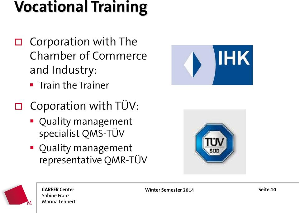 Coporation with TÜV: Quality management specialist